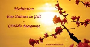 eine heilreise zu gott meditation