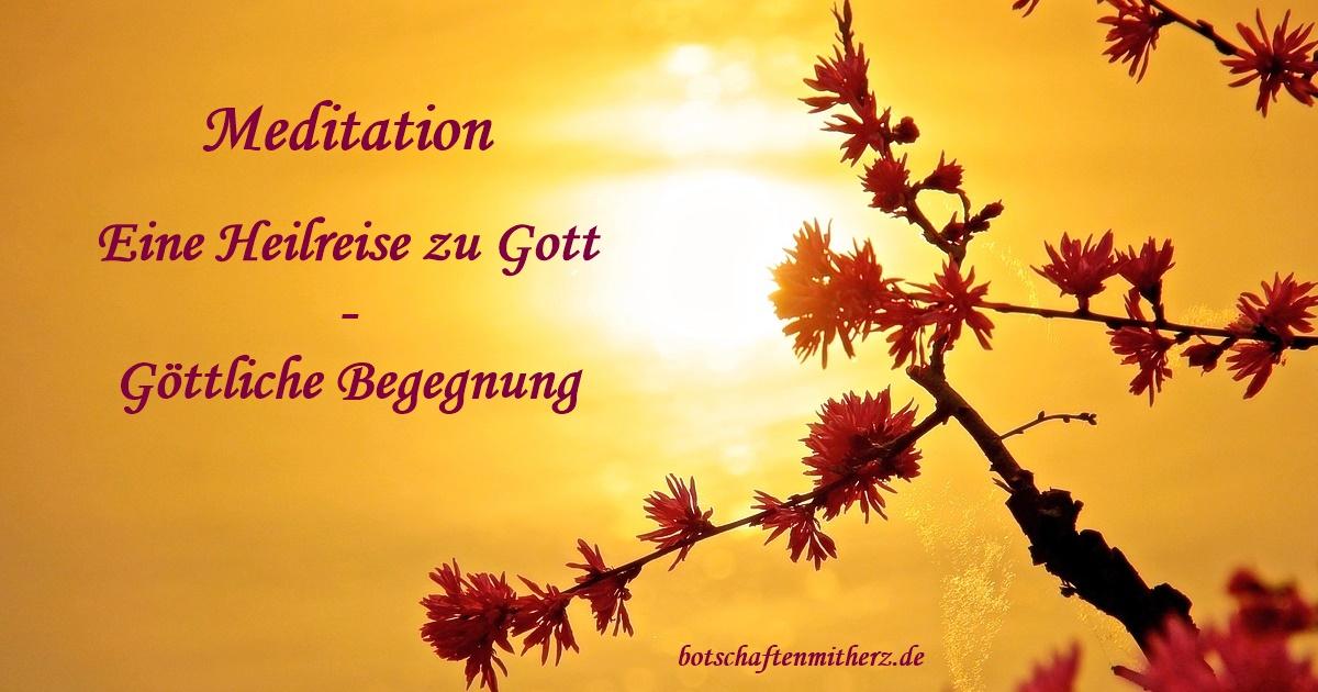 Eine Heil-Reise zu Gott – Meditation