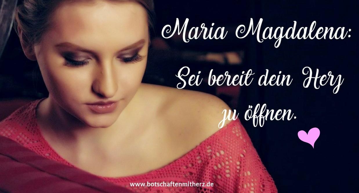 Maria Magdalena Sei bereit dein Herz zu öffnen